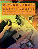 Beyond Barbiereg and Mortal Kombat : New Perspectives on Gender and Gaming, , 0262516063