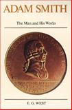 Adam Smith : The Man and His Works, West, E. G., 0913966061