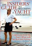 The Insiders' Guide to Becoming a Yacht Stewardess, Julie Perry, 1933596066