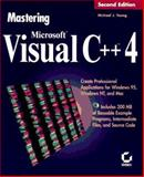 Mastering Microsoft Visual C++ 4, Young, Michael J., 078211606X