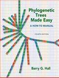 Phylogenetic Trees Made Easy : A How-to Manual, Hall, Barry G., 0878936068