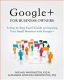 Google+ for Business Owners, Michael Waddington and Alexandra Gonzalez-Waddington, 1492946060