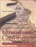 Dreaming Gardens : Landscape Architecture and the Making of Modern Israel, Helphand, Kenneth I., 1930066066