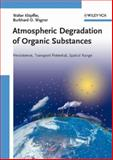 Atmospheric Degradation of Organic Substances : Data for Persistence and Long-Range Transport Potential, Wagner, Burkhard and Klöpffer, Walter, 352731606X