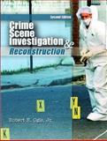 Crime Scene Investigation and Reconstruction, Ogle, Robert R. and Ogle, Robert R., Jr., 013188607X