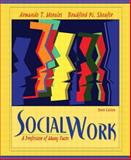 Social Work : A Profession of Many Faces, Morales, Armando T. and Sheafor, Bradford W., 020537607X