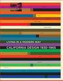 California Design, 1930-1965 : Living in a Modern Way, Kaplin, David L., 0262016079