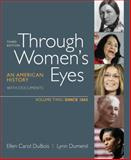 Through Women's Eyes Vol. 2 : An American History with Documents since 1865, DuBois, Ellen Carol and Dumenil, Lynn, 0312676077