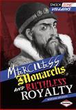 Merciless Monarchs and Ruthless Royalty, Miriam Aronin, 1467706078