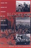 Blood of Revolution, Erik Durschmied, 1559706074