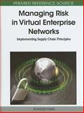 Managing Risk in Virtual Enterprise Networks : Implementing Supply Chain Principles, Stavros Ponis, 1615206078