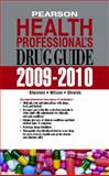 Pearson Health Professional's Drug Guide 2009-2010, Shannon, Margaret A. and Wilson, Billie Ann, 0135076072