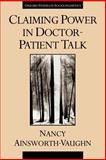Claiming Power in Doctor-Patient Talk, Ainsworth-Vaughn, Nancy, 019509607X