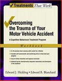 Overcoming the Trauma of Your Motor Vehicle Accident, Edward J. Hickling and Edward B. Blanchard, 0195306074