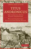 Titus Andronicus : The Cambridge Dover Wilson Shakespeare, Shakespeare, William, 1108006078