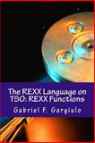 The REXX Language on TSO: REXX Functions, Gabriel Gargiulo, 1490536078
