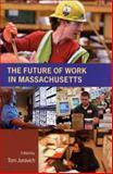 The Future of Work in Massachusetts, , 1558496076