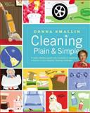 Cleaning Plain and Simple, Donna Smallin, 1580176070