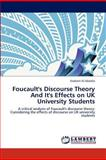Foucault's Discourse Theory and It's Effects on Uk University Students, Nadeem Al-Abdalla, 3848436078