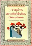 A Reader in Post-Cultural Revolution Chinese Literature, Ling, Vivian, 9622016073
