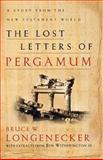 The Lost Letters of Pergamum : A Story from the New Testament World, Longenecker, Bruce W. and Witherington, Ben, III, 0801026075