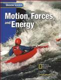 Glencoe Science : Motion, Forces, and Energy, McGraw-Hill Staff, 0078256070