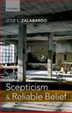 Scepticism and Reliable Belief, Zalabardo, José L., 019965607X