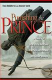 Punishing the Prince : A Theory of Interstate Relations, Political Institutions, and Leader Change, McGillivray, Fiona and Smith, Alastair, 0691136076