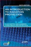 An Introduction to Radiation Protection, Martin, Alan and Harbison, Sam, 1444146076