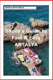 Sheila's Guide to Fast and Easy Antalya, Sheila Simkin, 1481156071