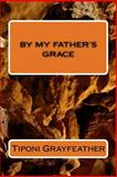 By My Father's Grace, Tiponi Grayfeather, 1495256073