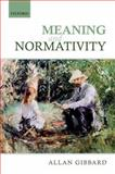 Meaning and Normativity, Gibbard, Allan, 0199646074