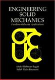 Engineering Solid Mechanics : Fundamentals and Applications, Ragab, Abdel-Rahman A. F. and Bayoumi, Salah Eldin Ahmed, 0849316073