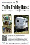 Trailer Training Horses, Keith Hosman, 147827607X