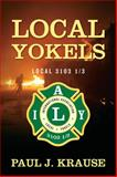 Local Yokels, Paul J. Krause, 1478726075