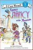 Fancy Nancy at the Museum, Jane O'Connor, 0061236071