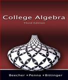 College Algebra, Beecher, Judith A. and Penna, Judith A., 0321466071