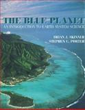 The Blue Planet : An Introduction to Earth System Science, Skinner, Brian J., 047119607X