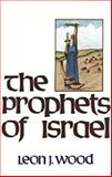The Prophets of Israel, Wood, Leon J., 0801096073