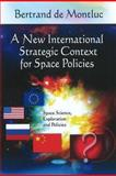 A New International Strategic Context for Space Policies, Montluc, Bertrand de, 1617616079