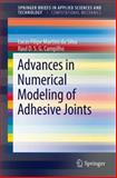 Advances in Numerical Modeling of Adhesive Joints, da Silva, Lucas Filipe Martins and Campilho, Raul D. S. G., 3642236073