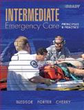 Intermediate Emergency Care : Principles and Practice, Bledsoe, Bryan E. and Porter, Robert S., 0131136070