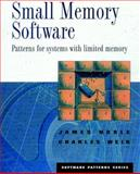 Small Memory Software : Patterns for Systems with Limited Memory, Noble, James and Weir, Charles, 0201596075