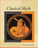 Classical Myth, Powell, Barry B., 0205176070