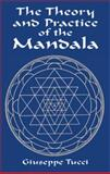 The Theory and Practice of the Mandala, Giuseppe Tucci, 0486416070