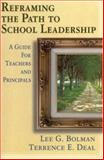 Reframing the Path to School Leadership : A Guide for Teachers and Principals, , 0761946071