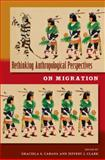 Rethinking Anthropological Perspectives on Migration 9780813036076