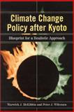 Climate Change Policy after Kyoto : Blueprint for a Realistic Approach, McKibbin, Warwick J. and Wilcoxen, Peter J., 0815706073