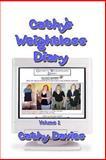 Cathys Weightloss Diary Volume 1 (B&W), Cathy Davies, 1491026073