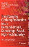 Transforming Clothing Production into a Demand-driven, Knowledge-based, High-tech Industry : The Leapfrog Paradigm, , 1848826079